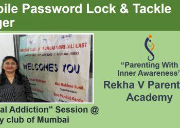 5-Mobile Password Lock & Tackle Anger_Digital Addiction_RVA_Rotary club of Mumbai_720p