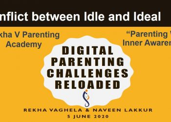 Conflict between Idle and Ideal_Digital Parenting challenges Reloaded