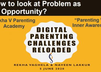 How to look at Problem as an Opportunity_Digital Parenting challenges