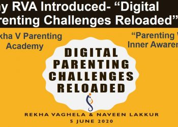 Why RVA Introduced- Digital Parenting Challenges Reloaded
