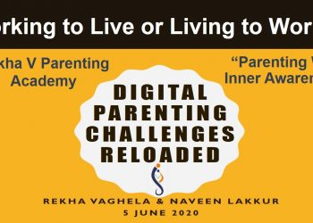 Working to Live-Living to Work_Digital Parenting challenges reloaded